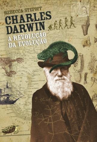 """Capa do livro """"Charles Darwin"""", de Rebecca Stefoff, publicado pela editora Companhia das Letras. [1]"""