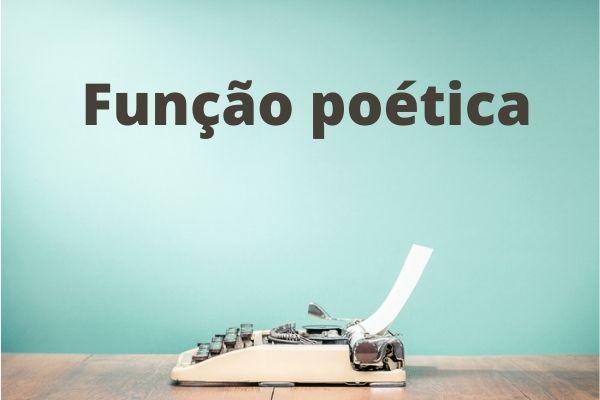 A função poética da linguagem explora o código para atingir determinada mensagem.