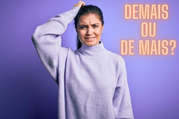 """Os termos """"demais"""" e """"de mais"""" causam muitas dúvidas aos falantes de língua portuguesa, pois são pronunciados da mesma forma."""