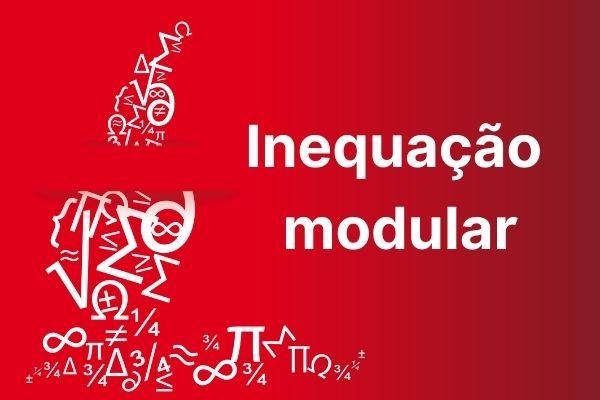 Inequação modular é uma desigualdade que possui incógnitas dentro do módulo.