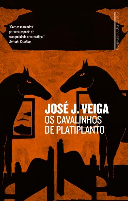 """Edição da Companhias das Letras de """"Os cavalinhos de Platiplanto"""", primeiro livro de José J. Veiga. [1]"""