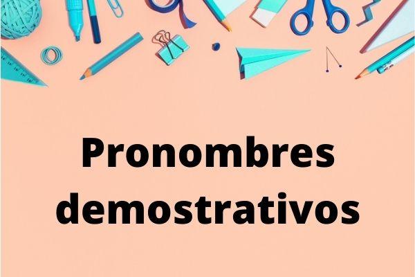 O uso dos pronomes demonstrativos em espanhol é similar ao português.