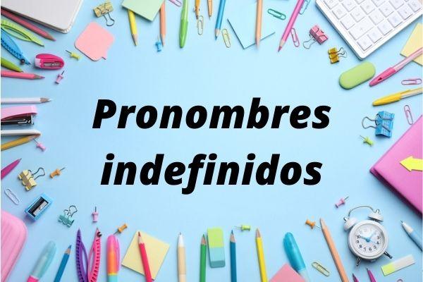 Os pronomes indefinidos em espanhol são utilizados para diversas funções.