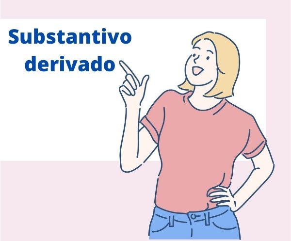 Os substantivos derivados são originados de algum vocábulo do próprio idioma.
