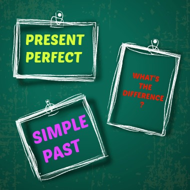 Present Perfect and Past Simple: quando usar?