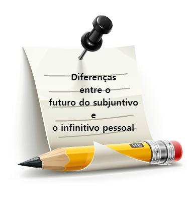 O futuro do subjuntivo e o infinitivo pessoal são parecidos em suas conjugações, por isso é preciso muita atenção para não confundi-los