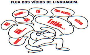 Os vícios comprometem o desempenho linguístico dos interlocutores