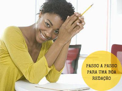 1. Leia atentamente a proposta; 2. Planeje sua redação; 3. Escreva seu texto; 4. Faça as correções; 5. Escolha o título; 6. Passe a limpo