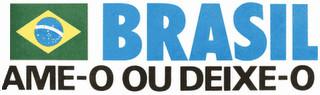 O slogan Brasil Ame-o ou Deixe-o foi um dos principais símbolos da ditadura militar