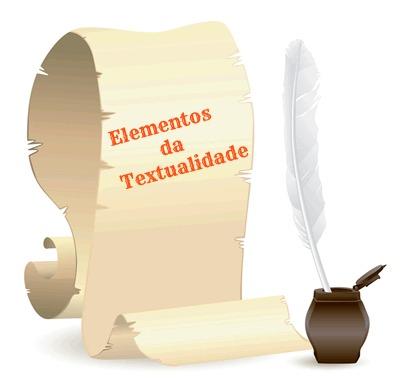 Os elementos da textualidade, uma vez manifestados, conferem precisão ao discurso, tão importante quanto necessária