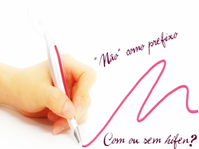 """Não mais se usa o hífen antes do """"não"""" usado como prefixo, de acordo com o novo acordo ortográfico da Língua Portuguesa"""