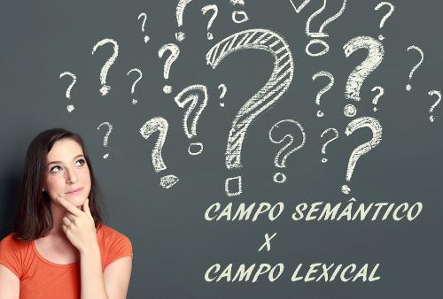 Campo semântico e campo lexical trabalham com o mesmo objeto: a palavra. Porém, há diferenças significativas em relação às definições desses termos