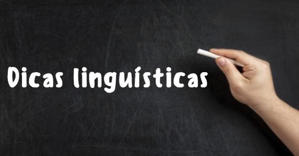 Muitas são as dicas necessárias à competência linguística, dada a necessidade de aprimorá-la sempre