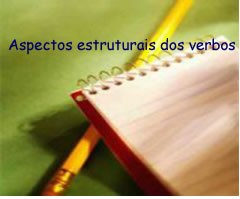 Os verbos constituem-se de elementos específicos