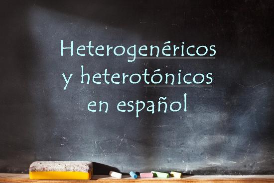 Aprender os heterogenéricos e heterotônicos é muito importante para a comunicação em espanhol!
