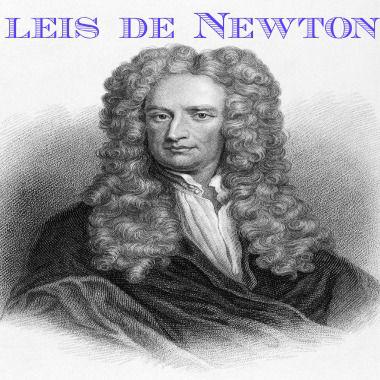 As leis de Newton voltam-se para a relação entre força e movimento.