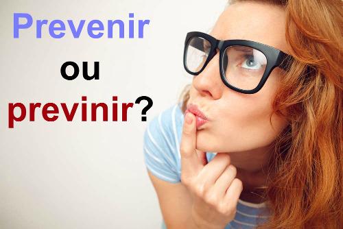 """O verbo """"prevenir"""" deve ser escrito com a vogal E na segunda sílaba"""