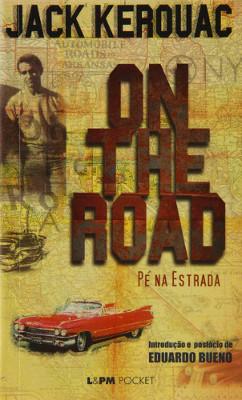 """Imagem de capa da obra """"On the road"""", escrita por Jack Kerouac e publicada no Brasil pela editora L&PM, com tradução de Eduardo Bueno, em 2004"""