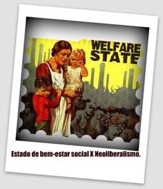 O Estado neoliberal substituiu gradativamente o Estado de bem-estar social.
