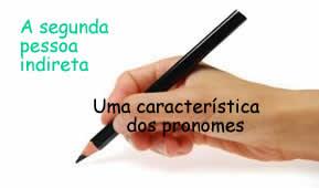 É representada por pronomes que requisitam o verbo na terceira pessoa