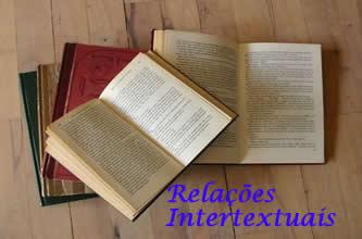 A intertextualidade se manifesta pelo diálogo traçado entre os textos