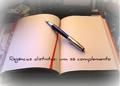 Verbos de regências distintas podem ser expressos com apenas um complemento
