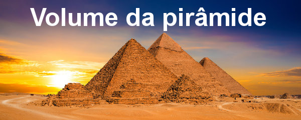 As famosas pirâmides de Gizé têm bases quadradas.