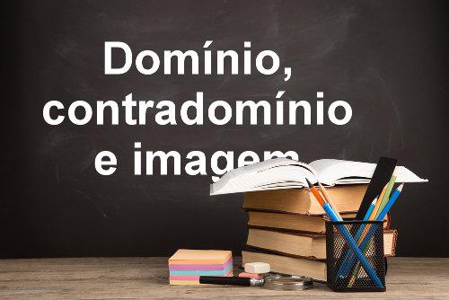 Conjuntos definidos nas funções: domínio, contradomínio e imagem