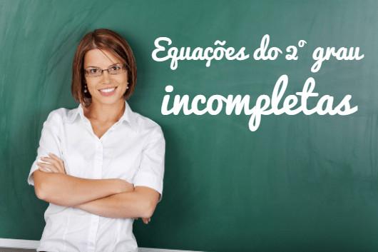 Tire suas dúvidas e resolva rapidamente uma equação do 2° grau incompleta